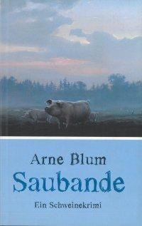 Literatur am Nachmittag: Arne Blum, Saubande (Fortsetzung)