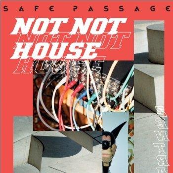 Not not House - safe passage - © Veranstalter